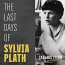 The Last Days of Sylvia Plath Audiobook