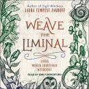 Weave the Liminal: Living Modern Traditional Witchcraft Audiobook
