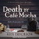 Death by Cafe Mocha Audiobook