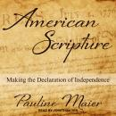 American Scripture: Making the Declaration of Independence Audiobook