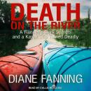 Death on the River: A Fiancee's Dark Secrets and a Kayak Trip Turned Deadly Audiobook
