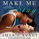 Make Me Stay: A Second Chance Romance, Amarie Avant