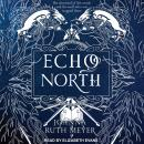 Echo North Audiobook