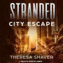 Stranded: City Escape, Theresa Shaver