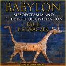 Babylon: Mesopotamia and the Birth of Civilization Audiobook