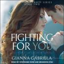 Fighting For You, Gianna Gabriela