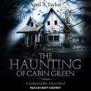 The Haunting of Cabin Green: A Modern Gothic Horror Novel Audiobook