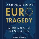 EuroTragedy: A Drama in Nine Acts Audiobook