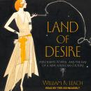 Land of Desire: Merchants, Power, and the Rise of a New American Culture, William R. Leach