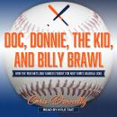 Doc, Donnie, the Kid, and Billy Brawl: How the 1985 Mets and Yankees Fought for New York's Baseball  Audiobook