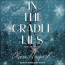 In the Cradle Lies Audiobook