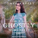 A Ghostly Mortality Audiobook