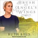 Brush of Angel's Wings Audiobook