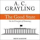 The Good State: On the Principles of Democracy Audiobook