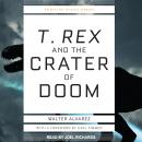 T. Rex and the Crater of Doom Audiobook