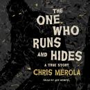 The One Who Runs and Hides: A True Story Audiobook