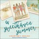 A Sweethaven Summer Audiobook