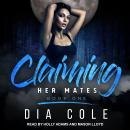 Claiming Her Mates: Book One Audiobook