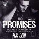 Promises: Part 5: The Next Generation, A.E. Via