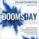 The Doomsday Calculation: How an Equation that Predicts the Future Is Transforming Everything We Kno Audiobook