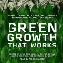 Green Growth That Works: Natural Capital Policy and Finance Mechanisms Around the World Audiobook