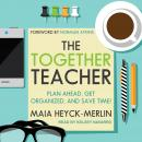 The Together Teacher: Plan Ahead, Get Organized, and Save Time! Audiobook