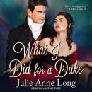 What I Did For A Duke, Julie Anne Long