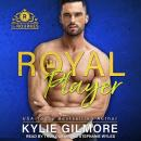 Royal Player, Kylie Gilmore