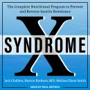 Syndrome X: The Complete Nutritional Program to Prevent and Reverse Insulin Resistance, Burton Berkson Md, Melissa Diane Smith, Jack Challem