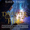 Daughter of Fire: Conspiracy of the Dark Audiobook