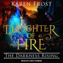 Daughter of Fire: The Darkness Rising Audiobook