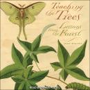 Teaching the Trees: Lessons from the Forest Audiobook