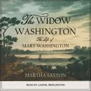 The Widow Washington: The Life of Mary Washington Audiobook