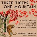 Three Tigers, One Mountain: A Journey Through the Bitter History and Current Conflicts of China, Kor Audiobook
