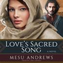 Love's Sacred Song: A Novel Audiobook