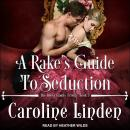 A Rake's Guide to Seduction Audiobook
