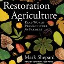 Restoration Agriculture: Real-World Permaculture for Farmers Audiobook