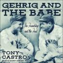 Gehrig and The Babe: The Friendship and the Feud Audiobook