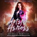Hateful Heroes Audiobook