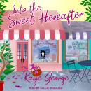 Into the Sweet Hereafter Audiobook