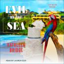 Evil by the Sea Audiobook