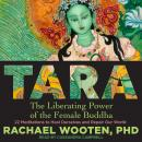 Tara: The Liberating Power of the Female Buddha Audiobook
