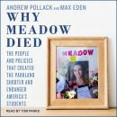 Why Meadow Died: The People and Policies That Created The Parkland Shooter and Endanger America's Students, Max Eden, Andrew Pollack