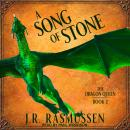 Song of Stone, J.R. Rasmussen