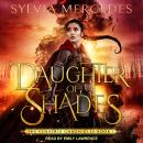 Daughter of Shades Audiobook