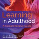 Learning in Adulthood: A Comprehensive Guide, 4th Edition Audiobook