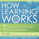 How Learning Works: Seven Research-Based Principles for Smart Teaching Audiobook