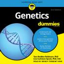 Genetics For Dummies: 3rd Edition, Lisa Spock, Ph.D., Tara Rodden Robinson, Ph.D.