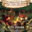 Monsters Know What They're Doing: Combat Tactics for Dungeon Masters, Keith Ammann