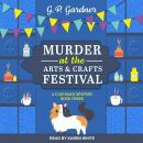 Murder at the Arts and Crafts Festival Audiobook